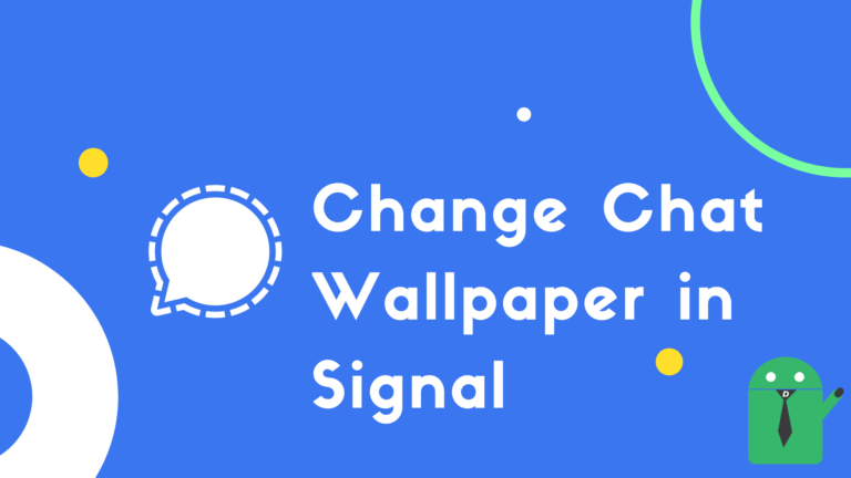 How to Change Chat Wallpaper in Signal