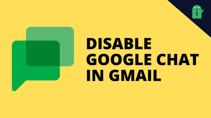DISABLE GOOGLE CHAT IN GMAIL