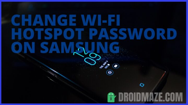 How to Change Wi-Fi Hotspot password on Samsung Smartphone?