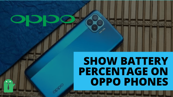 SHOW BATTERY PERCENTAGE ON OPPO PHONES