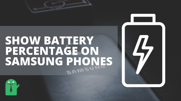 How to Show Battery Percentage on Samsung Phones